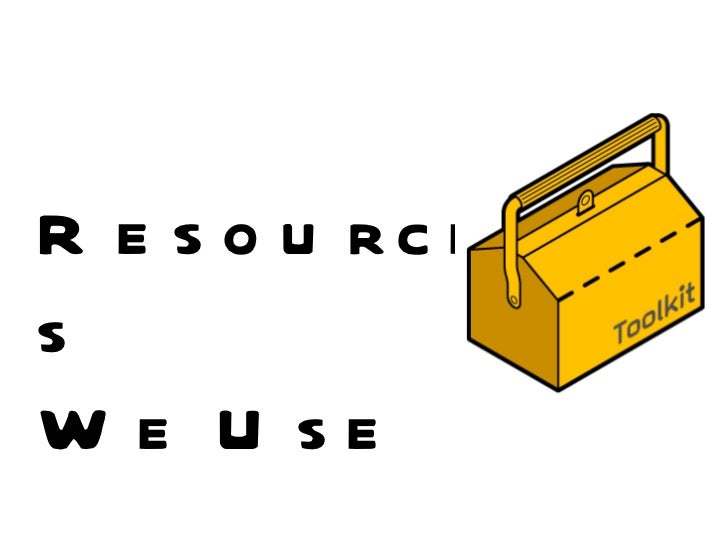 Resources We Use