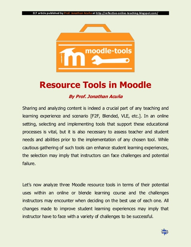 ELT article published by Prof. Jonathan Acuña at http://reflective-online-teaching.blogspot.com/ Resource Tools in Moodle ...