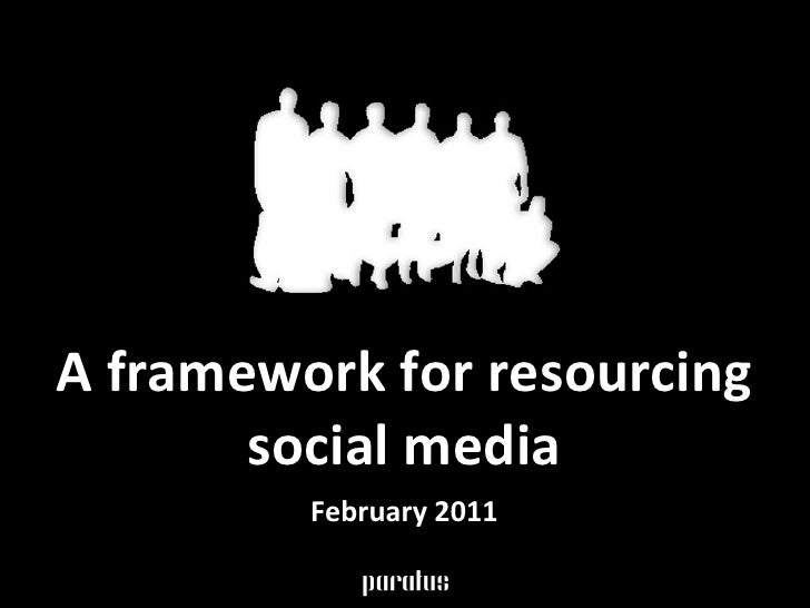 A framework for resourcing social media February 2011