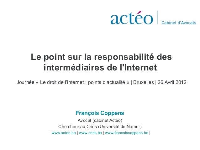 Le point sur la responsabilité des intermédiaires de l'Internet Journée « Le droit de l'internet : points d'actualité » | ...