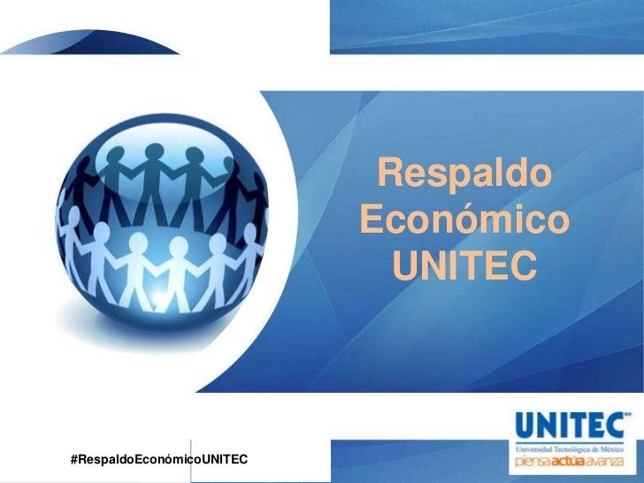 Respaldo                           Económico                             UNITEC#RespaldoEconómicoUNITEC