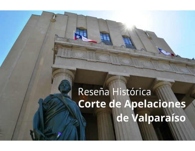 Reseña Histórica de la Corte de Apelaciones de Valparaíso