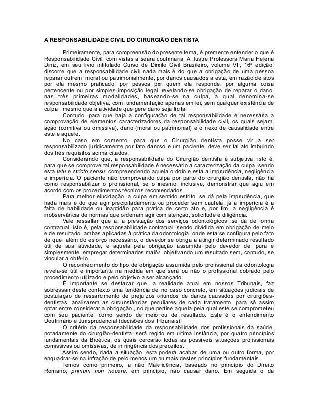A RESPONSABILIDADE CIVIL DO CIRURGIÃO DENTISTA Primeiramente, para compreensão do presente tema, é premente entender o que...