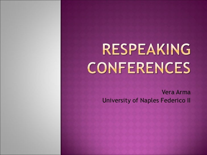 Respeaking conferences