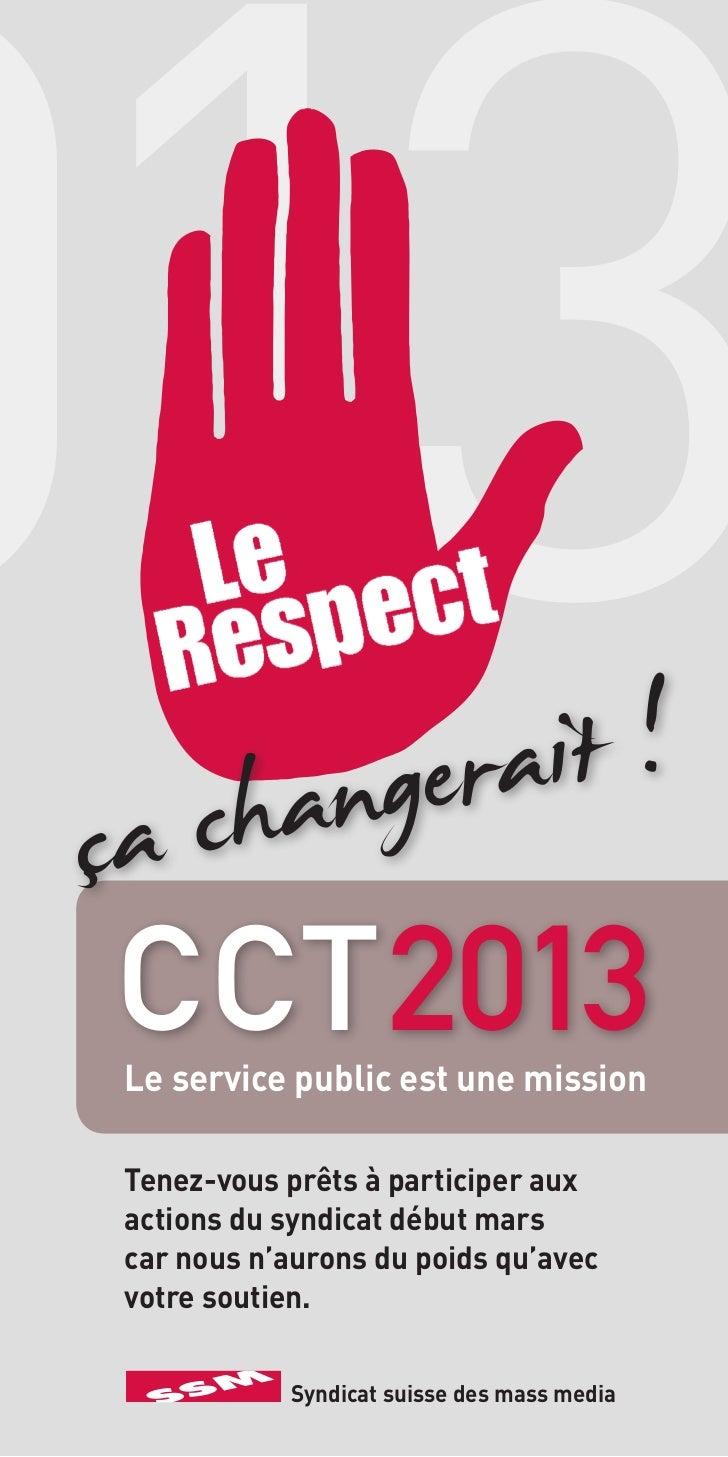 013 CCT2013 Le service public est une mission Tenez-vous prêts à participer aux actions du syndicat début mars car nous n'...