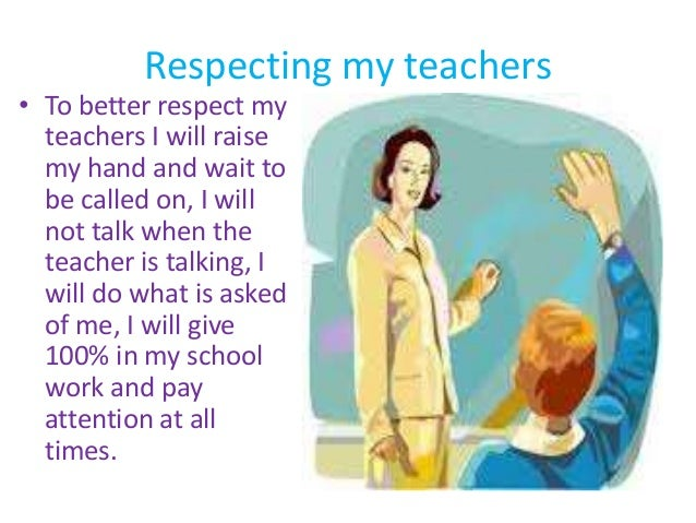 respect of teachers essay Professions today don't earn the respect that they should from individuals the most concerned group of professionals i believe that don't earn the respect.