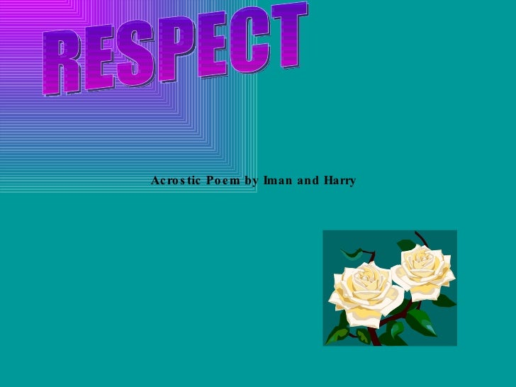RESPECT Acrostic Poem by Iman and Harry
