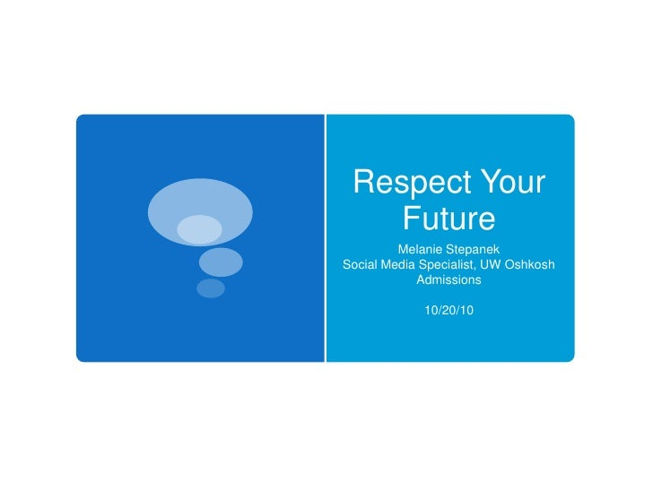 Respect your future