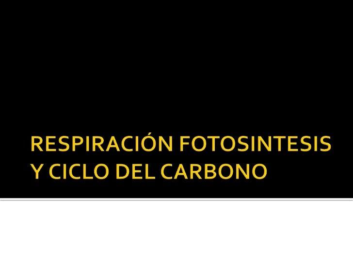     La respiración celular, es la    obtención de energía, por           C6H12O6 + 6 O2  CO2 + 6H2O    medio del quebra...