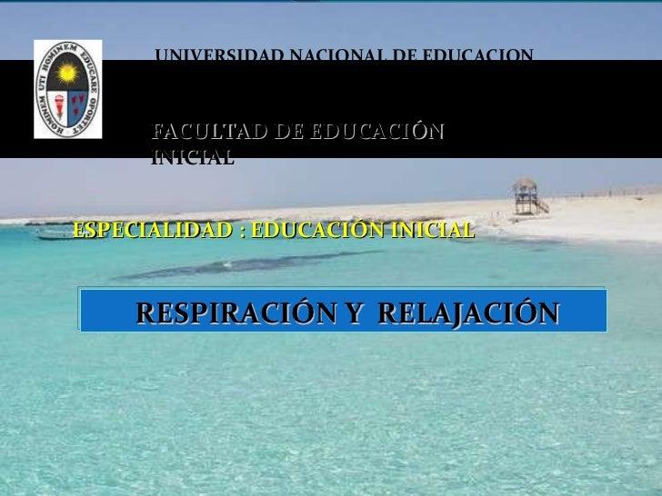 """UNIVERSIDAD NACIONAL DE EDUCACION """" Enrique Guzmán y Valle"""" FACULTAD DE EDUCACIÓN INICIAL ESPECIALIDAD :  EDUCACIÓN INICIA..."""