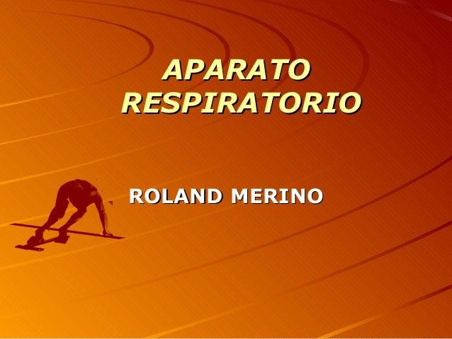 APARATORESPIRATORIOROLAND MERINO