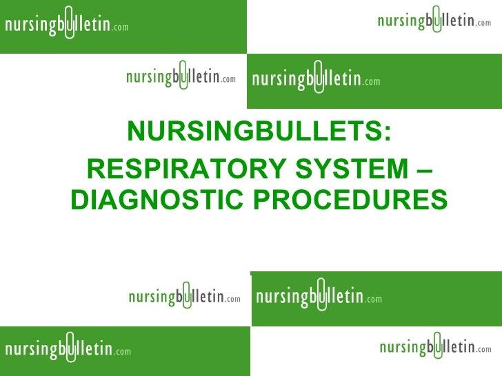 NURSINGBULLETS: RESPIRATORY SYSTEM – DIAGNOSTIC PROCEDURES