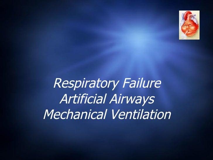 Respiratory Failure Artificial Airways Mechanical Ventilation