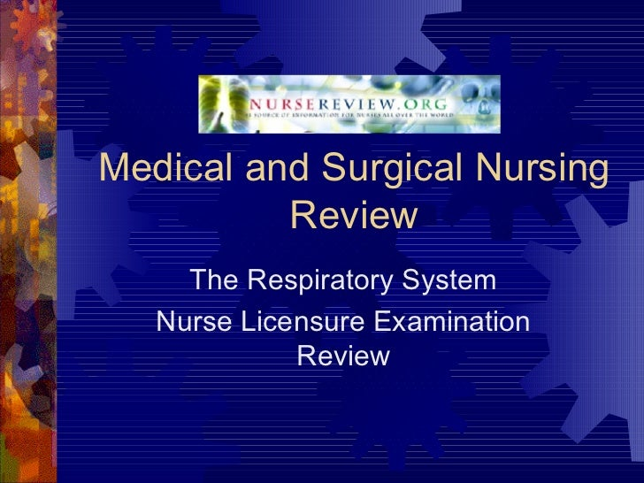 Medical and Surgical Nursing Review The Respiratory System Nurse Licensure Examination Review