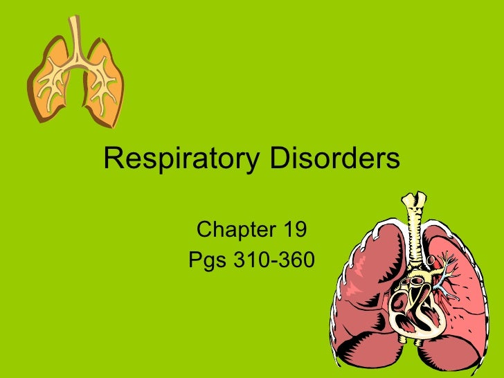 Respiratory Disorders Chapter 19 Pgs 310-360