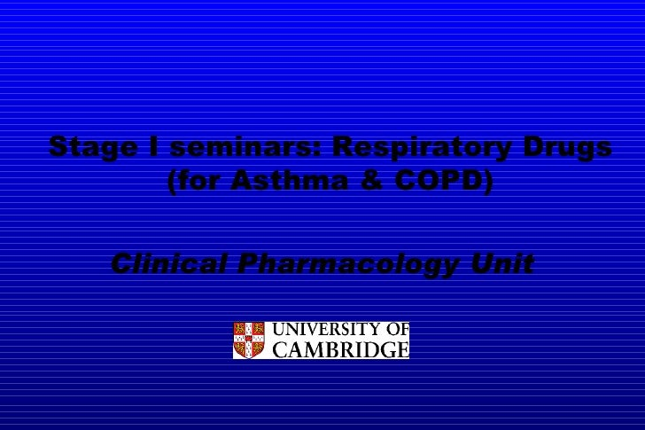 Clinical Pharmacology Unit Stage I seminars:  Respiratory Drugs (for Asthma & COPD)