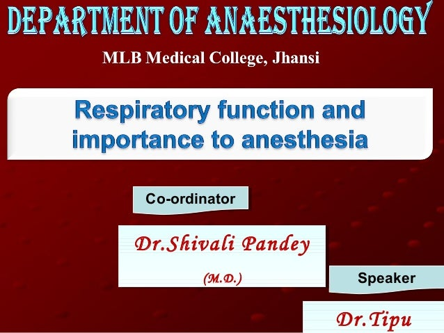 Respiratory function and importance to anesthesia  final