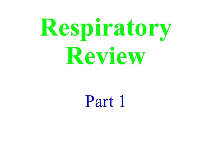 Respiratory review part 1