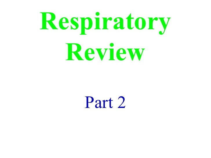 Respiratory Review Part 2