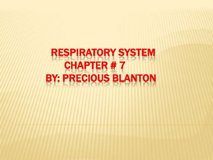 Respiratory System.Chapter # 7