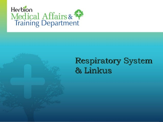 Respiratory System                     Respiratory System                     & Linkus