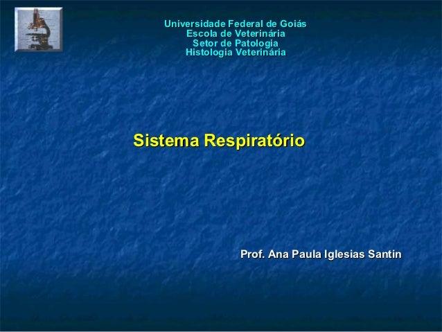 Universidade Federal de Goiás       Escola de Veterinária         Setor de Patologia       Histologia VeterináriaSistema R...