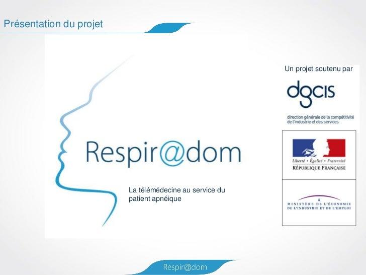Présentation du projetNumérique & Santé 2012                                                         Un projet soutenu par...