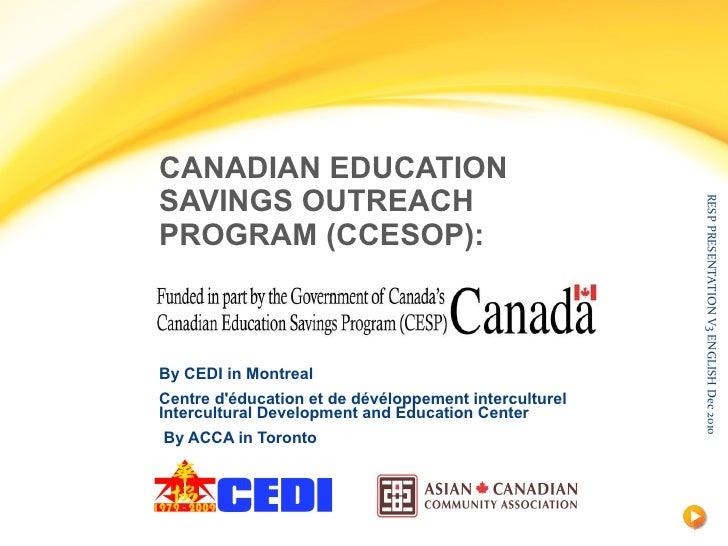CANADIAN EDUCATION SAVINGS OUTREACH PROGRAM (CCESOP): By CEDI in Montreal Centre d'éducation et de dévéloppement intercult...