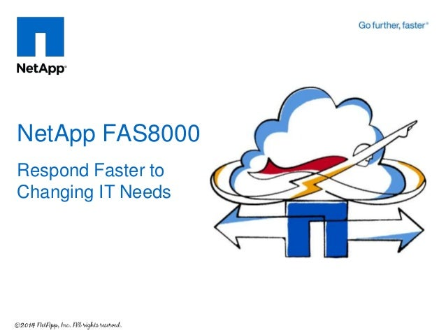 NetApp FAS8000: Respond Faster to Changing IT Needs