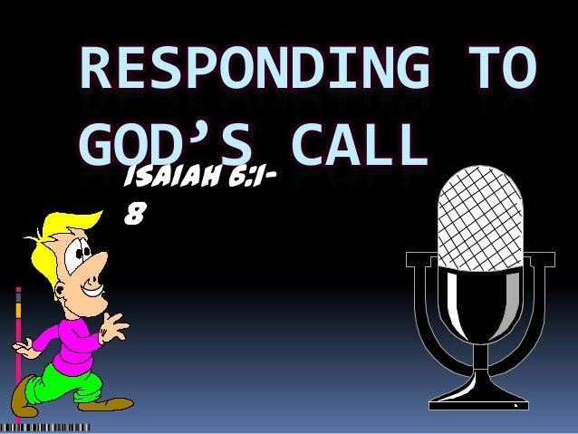 RESPONDING TOGOD'S CALL ISAIAH 6:1- 8