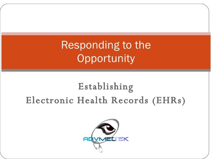 Establishing  Electronic Health Records (EHRs)  Responding to the Opportunity
