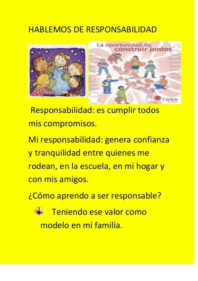 HABLEMOS DE RESPONSABILIDAD Responsabilidad: es cumplir todos mis compromisos. Mi responsabilidad: genera confianza y tran...