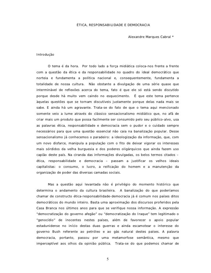 ÉTICA, RESPONSABILIDADE E DEMOCRACIA                                                        Alexandre Marques Cabral *    ...