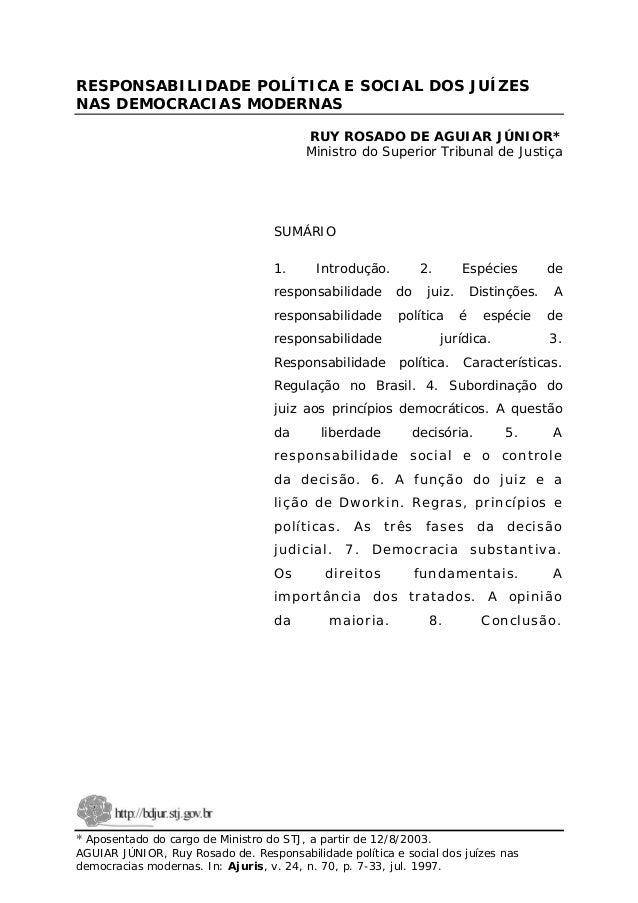 RESPONSABILIDADE POLÍTICA E SOCIAL DOS JUÍZES NAS DEMOCRACIAS MODERNAS RUY ROSADO DE AGUIAR JÚNIOR* Ministro do Superior T...