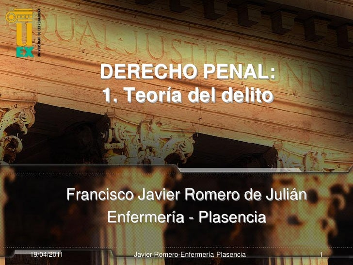 DERECHO PENAL:                 1. Teoría del delito             Francisco Javier Romero de Julián                  Enferme...
