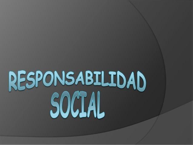Es el compromiso u obligación que adquiere cada uno de los miembros de una sociedad , ya se como individuo o como miembro ...