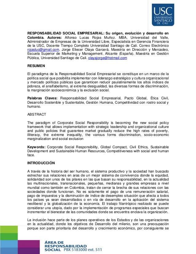 RESPONSABILIDAD SOCIAL EMPRESARIAL: Su origen, evolución y desarrollo enColombia. Autores: Alfonso Lucas Rojas Muñoz. MBA,...