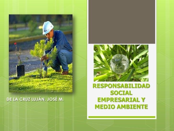 RESPONSABILIDAD                                 SOCIALDE LA CRUZ LUJÁN, JOSÉ M.     EMPRESARIAL Y                         ...