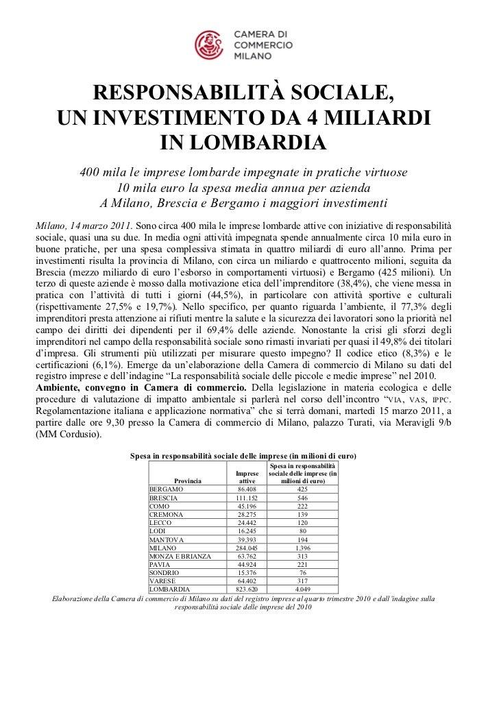RESPONSABILITÀ SOCIALE,     UN INVESTIMENTO DA 4 MILIARDI             IN LOMBARDIA            400 mila le imprese lombarde...