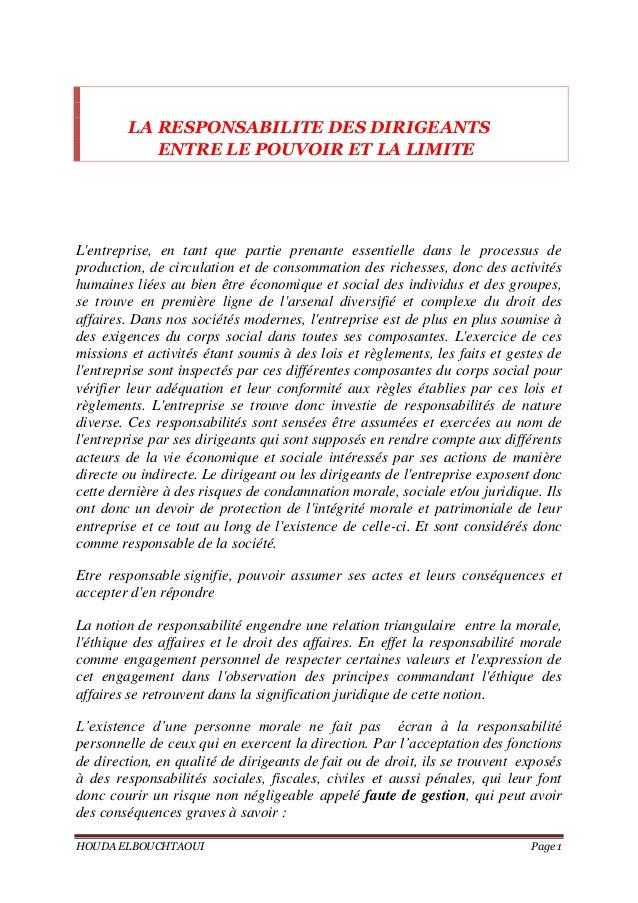 HOUDA ELBOUCHTAOUI Page 1 LA RESPONSABILITE DES DIRIGEANTS ENTRE LE POUVOIR ET LA LIMITE L'entreprise, en tant que partie ...