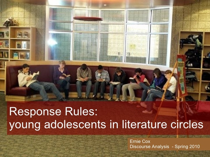 Response Rules: young adolescents in literature circles Ernie Cox Discourse Analysis  - Spring 2010