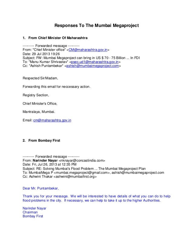 "Responses To The Mumbai Megaproject 1. From Chief Minister Of Maharashtra ---------- Forwarded message ---------From: ""Chi..."