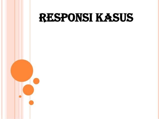 RESPONSI KASUS
