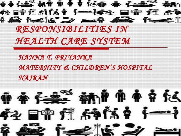 RESPONSIBILITIES INHEALTH CARE SYSTEMHANNA T. PRIYANKAMATERNITY & CHILDREN'S HOSPITALNAJRAN