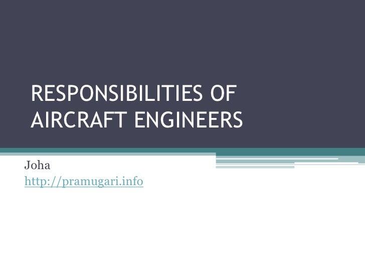 RESPONSIBILITIES OF  AIRCRAFT ENGINEERS Joha http://pramugari.info