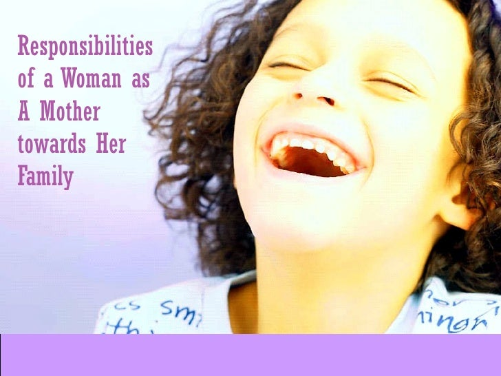 Responsibilities of a Woman as A Mother towards Her Family