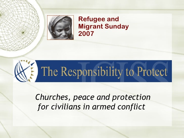 Churches, peace and protection for civilians in armed conflict   Refugee and  Migrant Sunday  2007