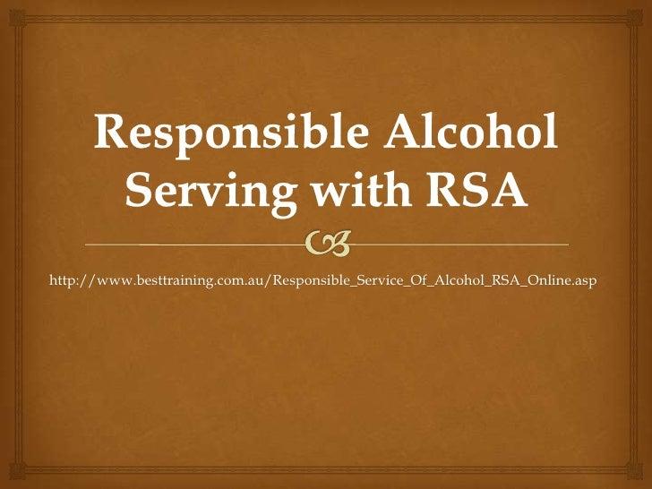 http://www.besttraining.com.au/Responsible_Service_Of_Alcohol_RSA_Online.asp