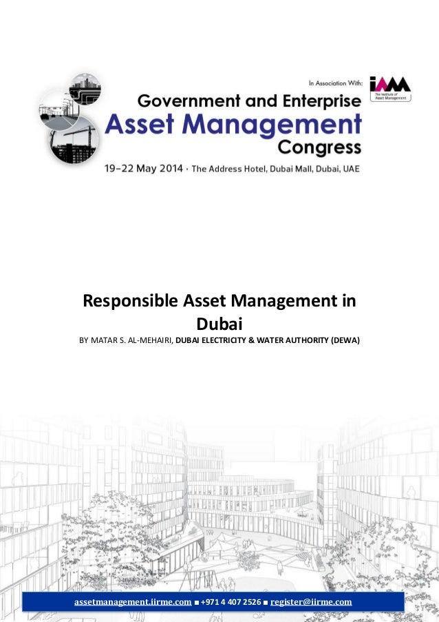 Responsible Asset Management in Dubai BY MATAR S. AL-MEHAIRI, DUBAI ELECTRICITY & WATER AUTHORITY (DEWA) assetmanagement.i...