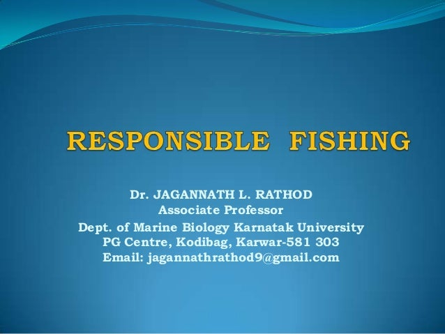 Dr. JAGANNATH L. RATHOD Associate Professor Dept. of Marine Biology Karnatak University PG Centre, Kodibag, Karwar-581 303...